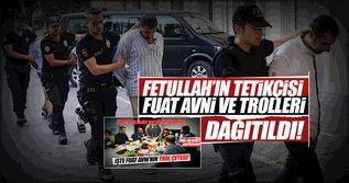 Fetullah'ın tetikçisi Fuat Avni dağıtıldı