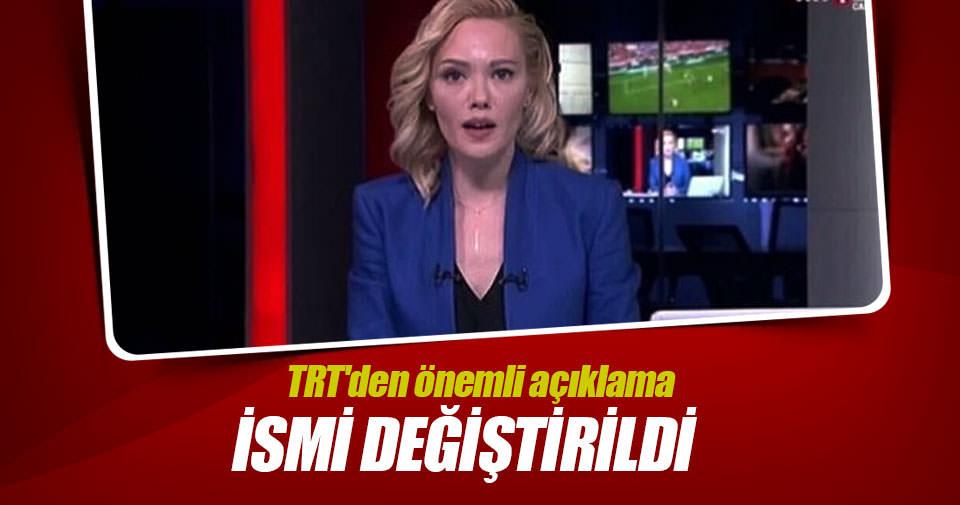 TRT'den önemli açıklama: İsmi değiştirildi