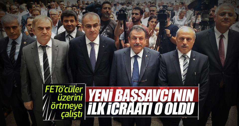 Yeni İstanbul Başsavcı'nın ilk icraatı o oldu!
