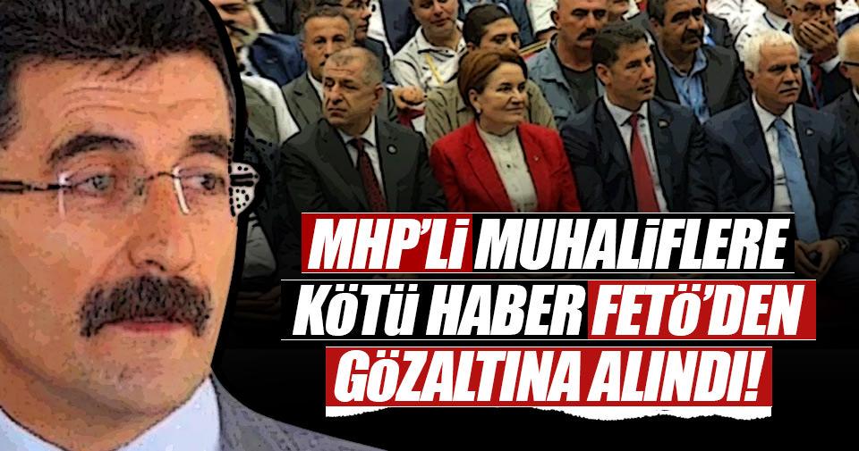 MHP'nin çağrı heyeti başkanı gözaltına alındı
