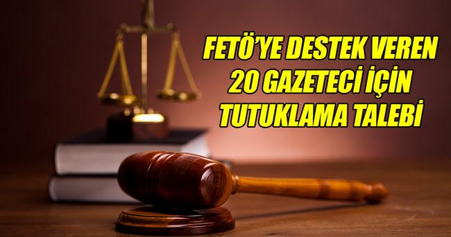 20 GAZETECİ İÇİN TUTUKLAMA TALEBİ!