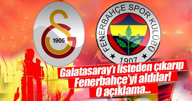 Galatasaray'ı çıkarıp Fenerbahçe'yi aldılar!