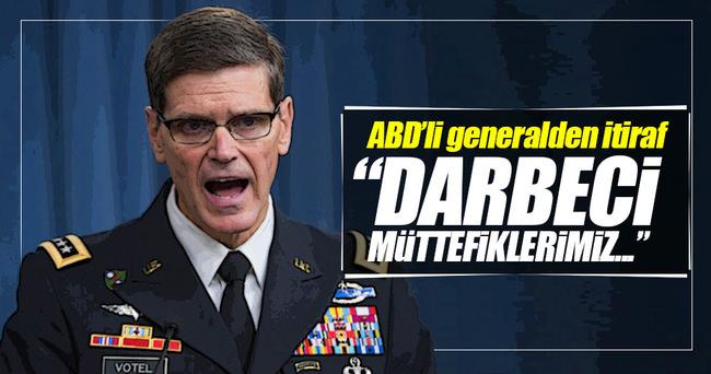 ABD'li generalden itiraf: Darbeciler müttefikimiz