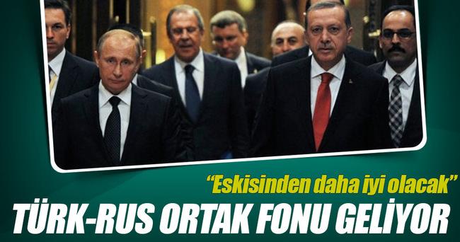 Türk-Rus ortak fonu kurulacak