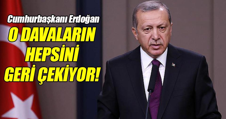 Cumhurbaşkanı Erdoğan tüm davaları geri çekiyor!