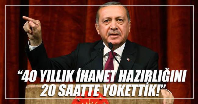 Cumhurbaşkanı Erdoğan: 40 yıllık sinsi hesabı 20 saate kalmadan yerle yeksan ettik