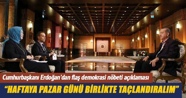 Cumhurbaşkanı Erdoğan'dan flaş 'demokrasi nöbeti' açıklaması