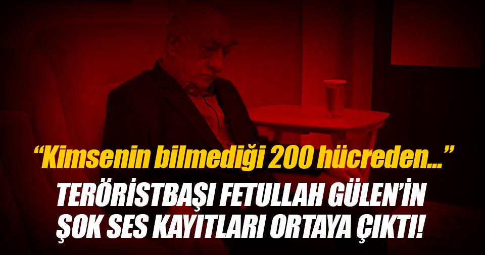 Teröristbaşı Gülen'in ses kayıtları ortaya çıktı