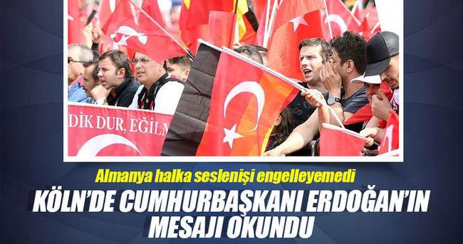 Köln'deki mitingde Cumhurbaşkanı Erdoğan'ın mesajı okundu