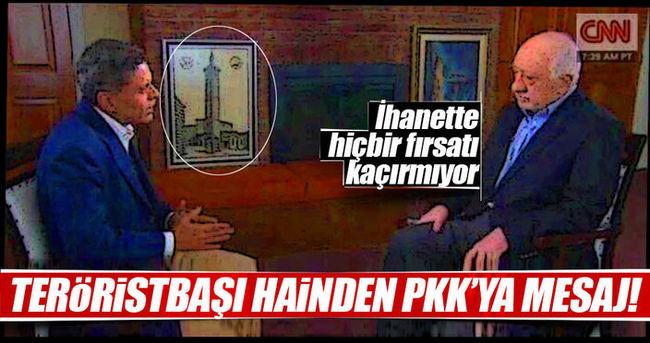 Fetullah'tan PKK'ya tablolu mesaj!