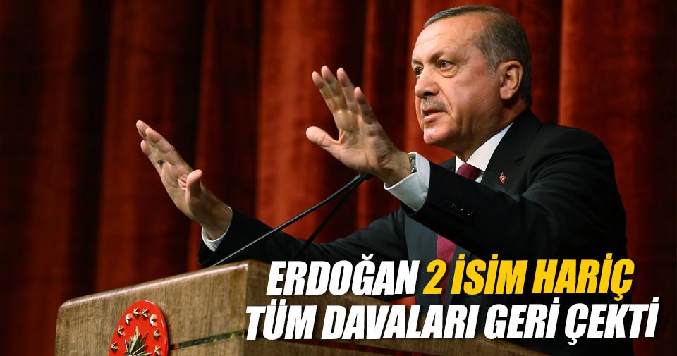 Erdoğan 2 isim hariç tüm davaları geri çekti