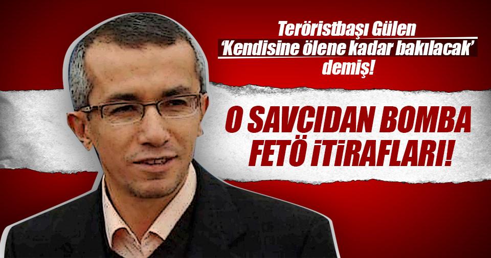 Ferhat Sarıkaya'dan bomba FETÖ itirafları!