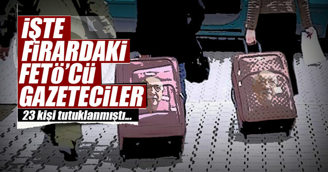 FETÖ soruşturmasında 49 gazeteci firarda