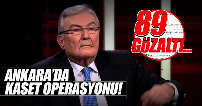 Ankara'da kaset operasyonu: 89 kişiye gözaltı!