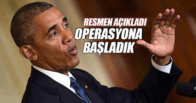 Obama resmen açıkladı: Operasyona başladık