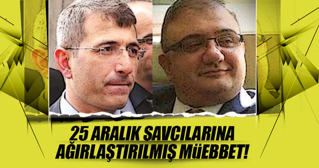 25 Aralık savcısına 247 yıl hapis