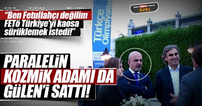 Ercan Gün de FETÖ'yü sattı!