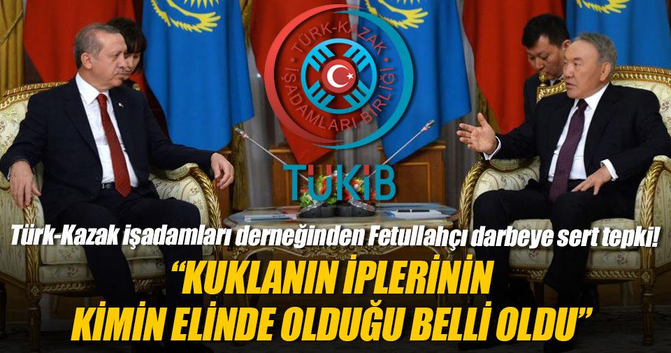 Türk-Kazak işadamları derneğinden Fetullahçı darbeye sert tepki!