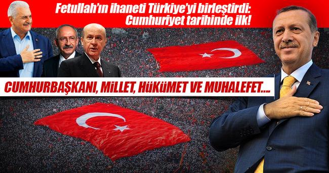 Fetullah'ın ihaneti Türkiye'yi birleştirdi: Cumhuriyet tarihinde ilk!