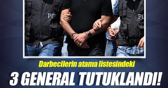Darbecilerin atama listesindeki 3 general tutuklandı