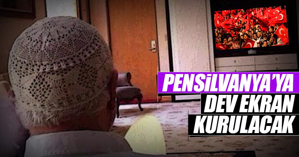 Erdoğan açıkladı: Pensilvanya da izleyecek