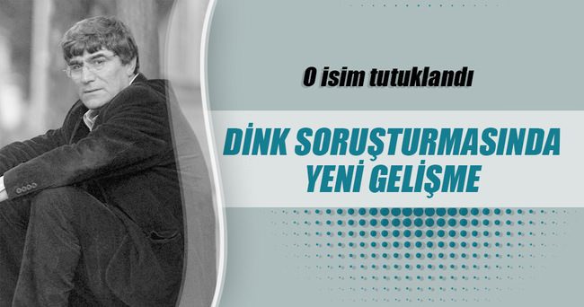 Hrant Dink soruşturmasında yeni gelişme!
