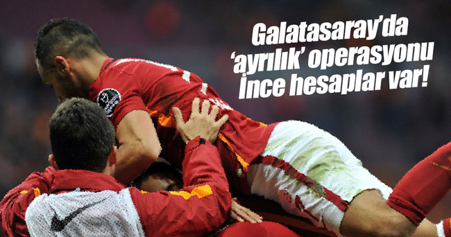 Galatasaray'da ayrılık operasyonu!