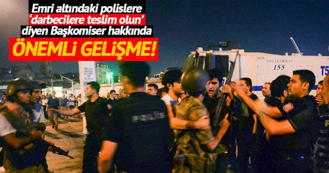Emri altındaki polislere 'darbecilere direnmeyin' diyen Başkomiser tutuklandı!
