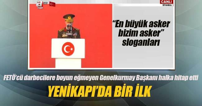 Genelkurmay Başkanı Yenikapı'da halka seslendi