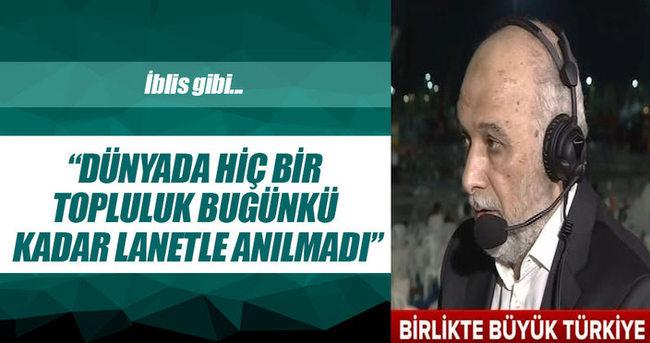 Latif Erdoğan: Dünyada hiçbir topluluk bu kadar lanetle anılmadı