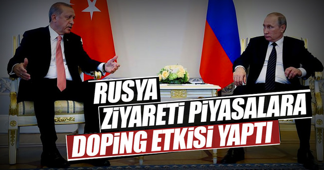 Rusya ziyareti piyasalara doping etkisi yaptı
