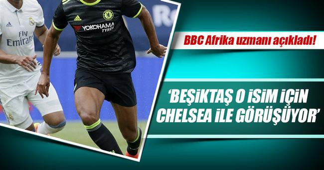 'Beşiktaş o transfer için Chelsea ile görüşüyor'