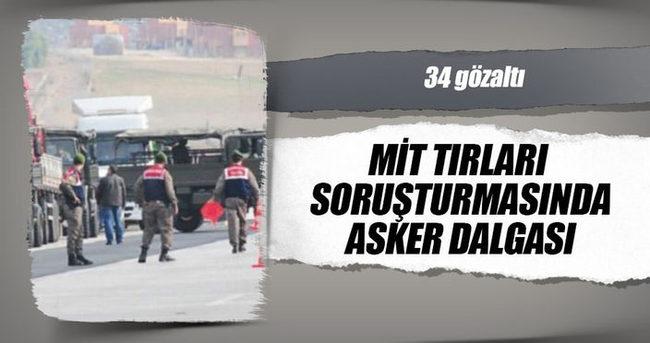 MİT TIR'ları soruşturmasında asker dalgası: 34 gözaltı kararı