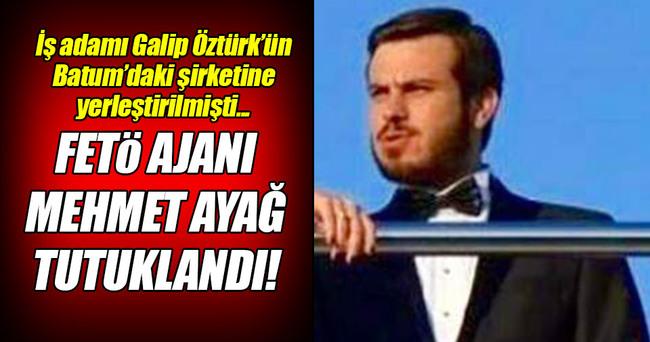 FETÖ ajanı Mehmet Ayağ tutuklandı