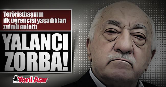 Gülen'in ilk öğrencisi: Yalancı zorba