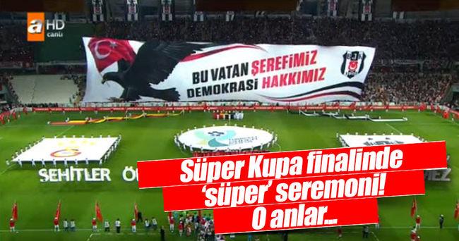 Süper Kupa öncesi 'süper' seremoni!