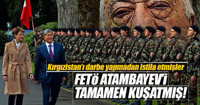 FETÖ Atambayev'i tamamen kuşatmış