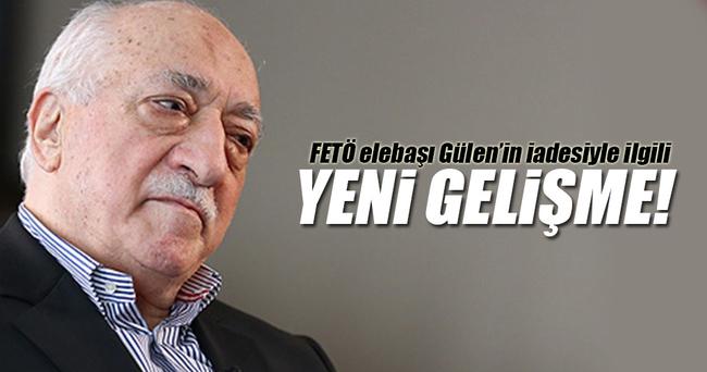 FETÖ elebaşı Gülen'in iadesinde yeni gelişme