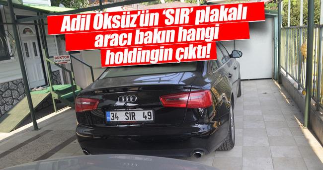 Adil Öksüz'ün 'SIR' plakalı otomobili Kaynak Holding'in çıktı