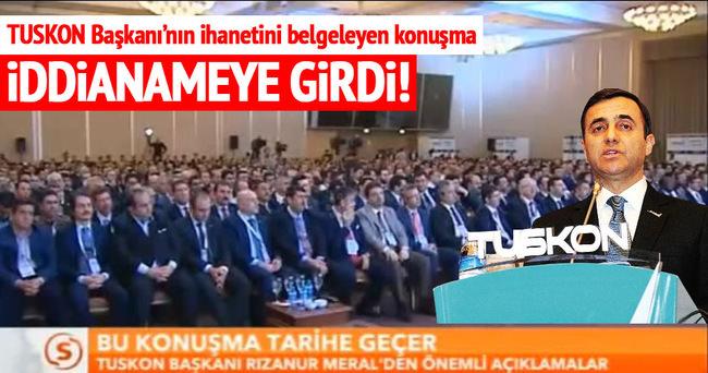 TUSKON Başkanı FETÖ'cü Rızanur Meral'ın başını yakan konuşma!