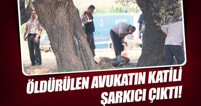 Ankara'da öldürülen avukatın katili İzmirli şarkıcı çıktı