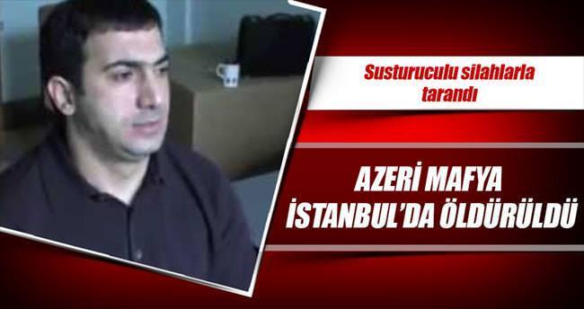 Azeri mafya İstanbul'da öldürüldü