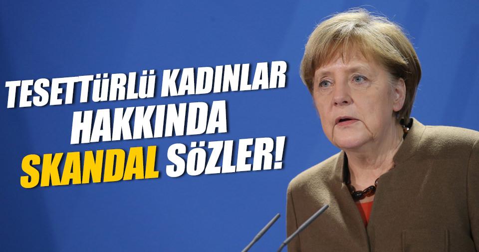 Merkel'den skandal sözler!
