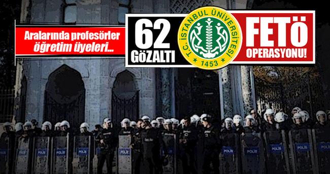 İstanbul Üniversitesi'nde büyük operasyon: 62 gözaltı