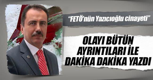 Nedim Şener: FETÖ'nün Yazıcıoğlu cinayeti