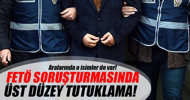 FETÖ soruşturmasında üst düzey tutuklama!