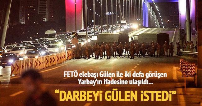 FETÖ'cü Yarbay Darbeyi Gülen istedi!