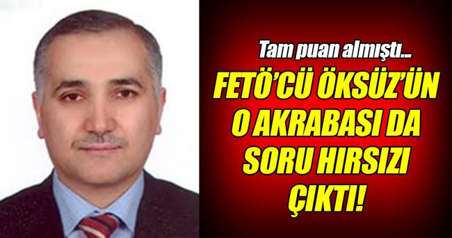 Öksüz'ün 2010 KPSS'de tam puan alan akrabası gözaltında!