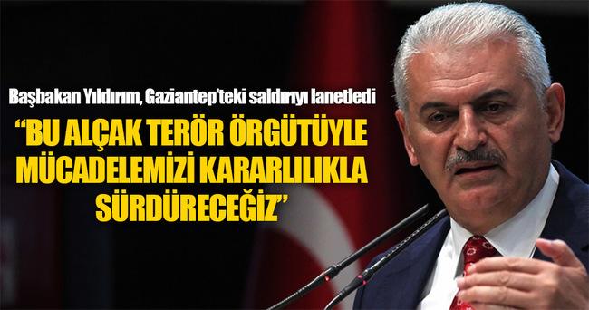 Başbakan Yıldırım: Gaziantep'teki saldırıyı lanetliyorum