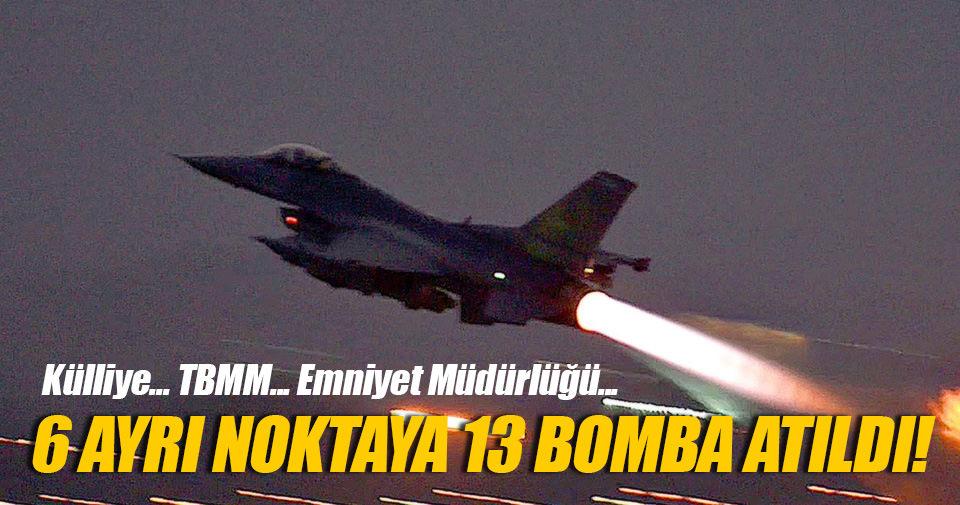 6 ayrı noktaya 13 bomba atılmış